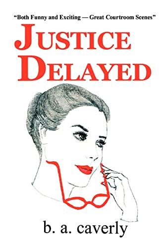 9780595278312: Justice Delayed
