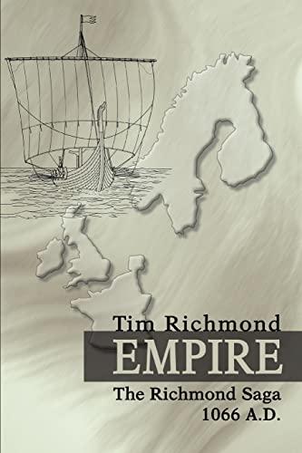 Empire: The Richmond Saga 1066 A.D. (9780595278411) by Tim Richmond