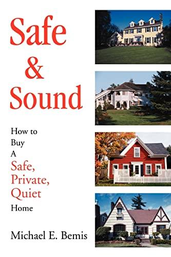 Safe & Sound: How to Buy A: Michael E. Bemis