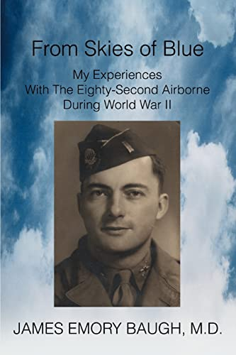 9780595278664: From Skies of Blue: My Experiences With the Eighty-Second Airborne During World War II