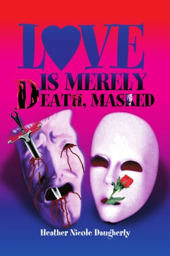 9780595279050: Love Is Merely Death, Masked