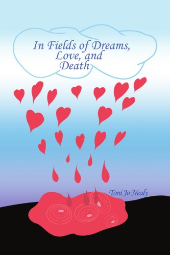 9780595279258: In Fields of Dreams, Love, and Death