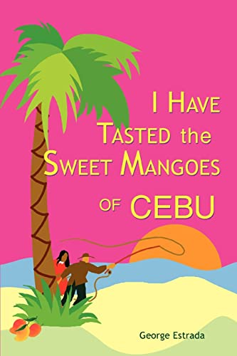 I Have Tasted the Sweet Mangoes of Cebu: George Estrada