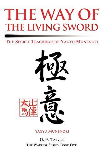 9780595279982: The Way of the Living Sword: The Secret Teachings of Yagyu Munenori