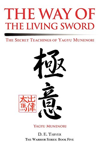 9780595279982: The Way of the Living Sword: The Secret Teachings of Yagyu Munenori