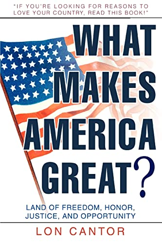 9780595279999: What Makes America Great?: Land of Freedom, Honor, Justice, and Opportunity