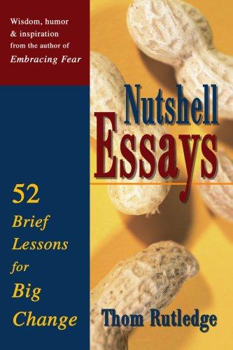 9780595280056: Nutshell Essays: 52 Brief Lessons for Big Change
