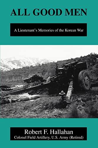 9780595280186: All Good Men: A Lieutenant's Memories of the Korean War
