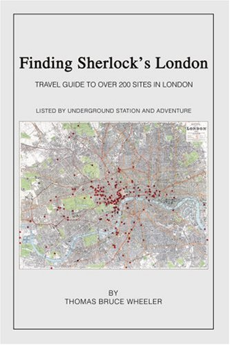 9780595281145: Finding Sherlock's London: Travel Guide to over 200 Sites in London