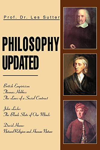 Philosophy Updated: British Empiricism; Thomas Hobbes the: Sutter, Les
