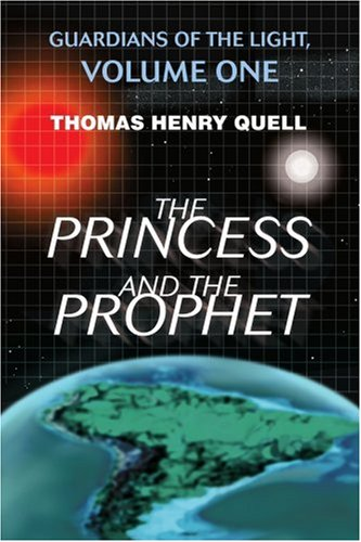 The Princess and the Prophet: Guardians of the Light, Volume One: Quell, Thomas Henry
