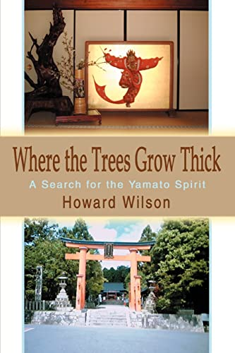 9780595282401: Where the Trees Grow Thick: A Search for the Yamato Spirit