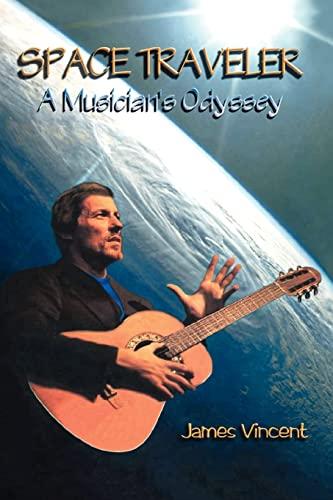 Space Traveler: A Musician's Odyssey: James Vincent, Robert