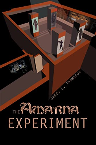 The Amarna Experiment: Thompson, James