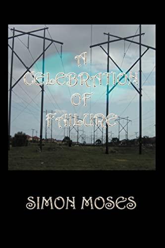 A Celebration of Failure (Paperback): Simon Moses