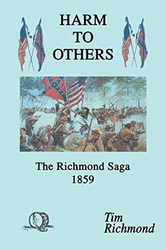 Harm to Others: The Richmond Saga 1859 (9780595283361) by Tim Richmond