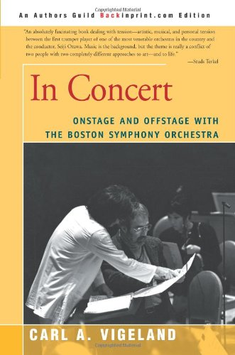 9780595284306: In Concert: Onstage and Offstage with the Boston Symphony Orchestra