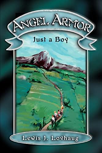 9780595284757: Angel Armor: Just a Boy