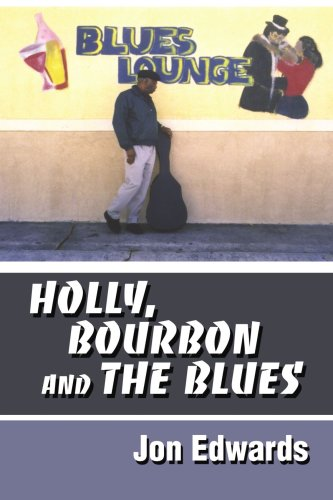 9780595287369: Holly, Bourbon and The Blues