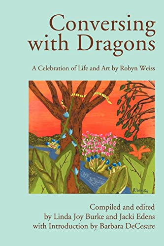 Conversing with Dragons: A Celebration of Life: Robyn, Weiss