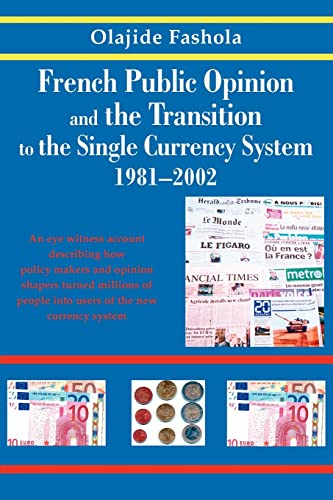 French public opinion the transition to the single currency system 1981-2002: Olajide Fashola