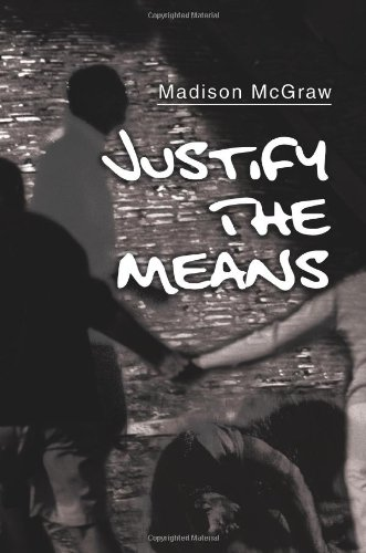 Justify The Means: McGraw, Madison