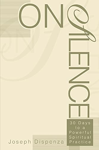 9780595288175: On Silence: 30 Days to a Powerful Spiritual Practice