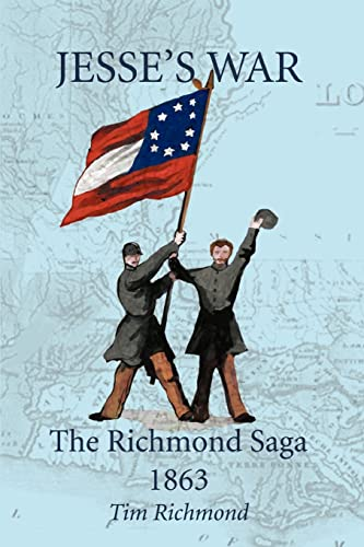 Jesse's War: The Richmond Saga 1863 (9780595288199) by Tim Richmond