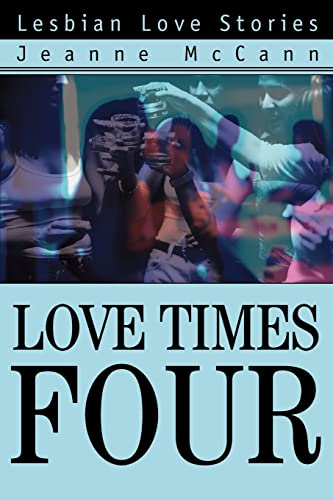 9780595288250: Love Times Four: Lesbian Love Stories