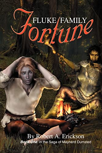 Fluke Family Fortune: Book One in the Saga of Maynerd Dumsted: Erickson, Robert