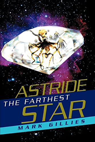 9780595288595: Astride The Farthest Star