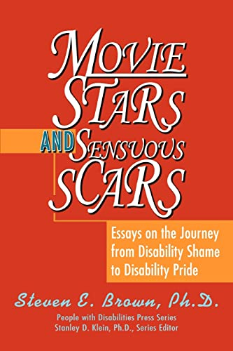 9780595288939: Movie Stars and Sensuous Scars: Essays on the Journey from Disability Shame to Disability Pride