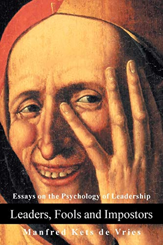 9780595289622: Leaders, Fools and Impostors: Essays on the Psychology of Leadership