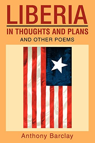 Liberia in Thoughts and Plans: And Other Poems: Anthony Barclay