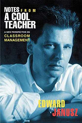 9780595289691: Notes From a Cool Teacher: A New Perspective on Classroom Management