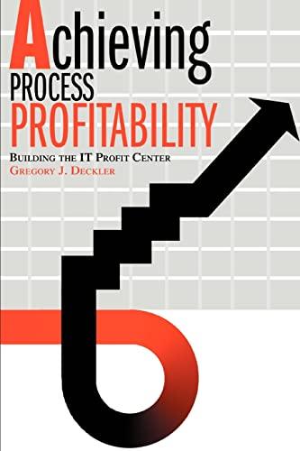 9780595289707: Achieving Process Profitability: Building the IT Profit Center