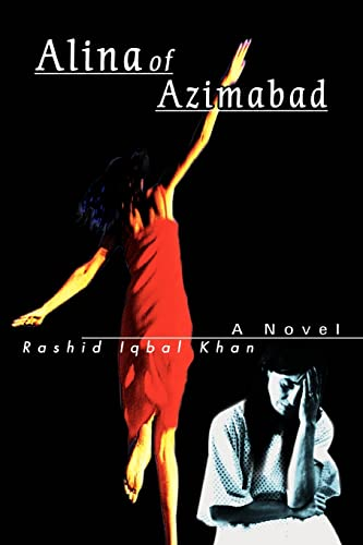 Alina of Azimabad: Rashid Iqbal Khan