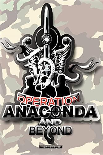 9780595290079: Operation Anaconda and Beyond