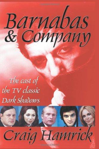 9780595290291: Barnabas & Company: The cast of the TV classic Dark Shadows