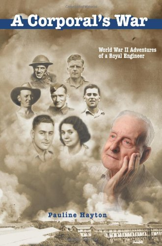 9780595290529: A Corporal's War: World War II Adventures of a Royal Engineer