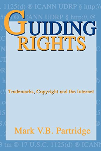 9780595290550: Guiding Rights: Trademarks, Copyright and the Internet
