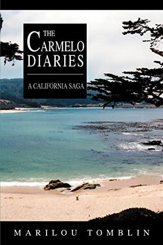 The Carmelo Diaries: A California Saga: Tomblin, Marilou
