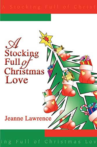 A STOCKING FULL OF CHRISTMAS LOVE: Jeanne Lawrence
