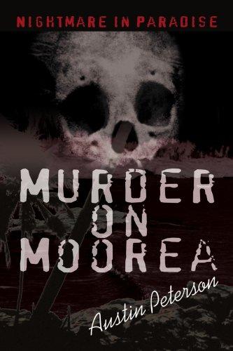 9780595290819: Murder on Moorea: Nightmare in Paradise