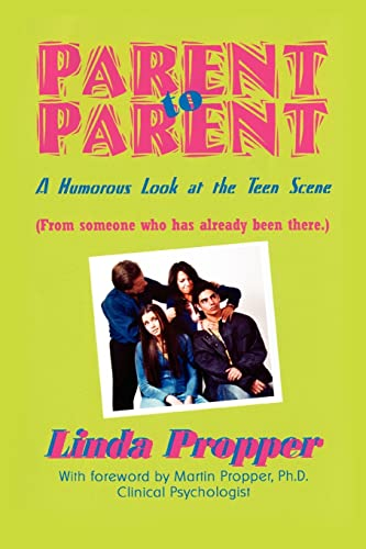 Parent to Parent A Humorous Look at: Linda Propper
