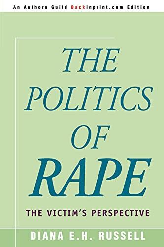 9780595292875: The Politics of Rape: The Victim's Perspective