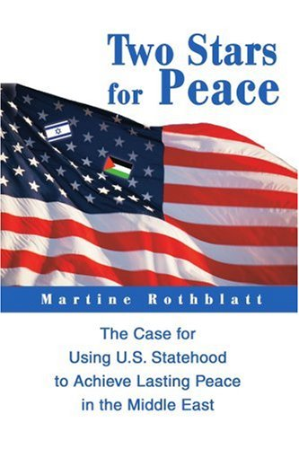 9780595292882: Two Stars for Peace: The Case for Using U.S. Statehood to Achieve Lasting Peace in the Middle East