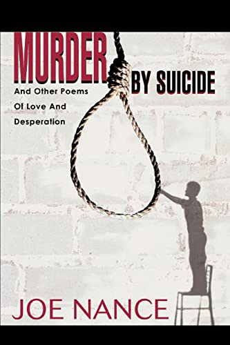 9780595292929: Murder By Suicide: And Other Poems Of Love And Desperation