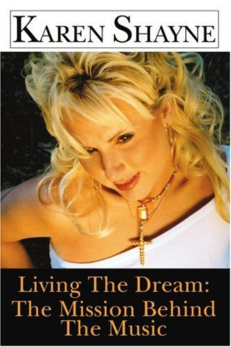 9780595293391: Living The Dream: The Mission Behind The Music
