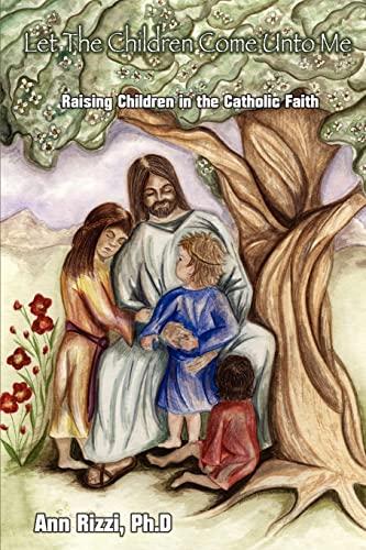 Let The Children Come Unto Me: Raising: Rizzi, Ann